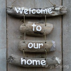 Driftwood Welcome to our home